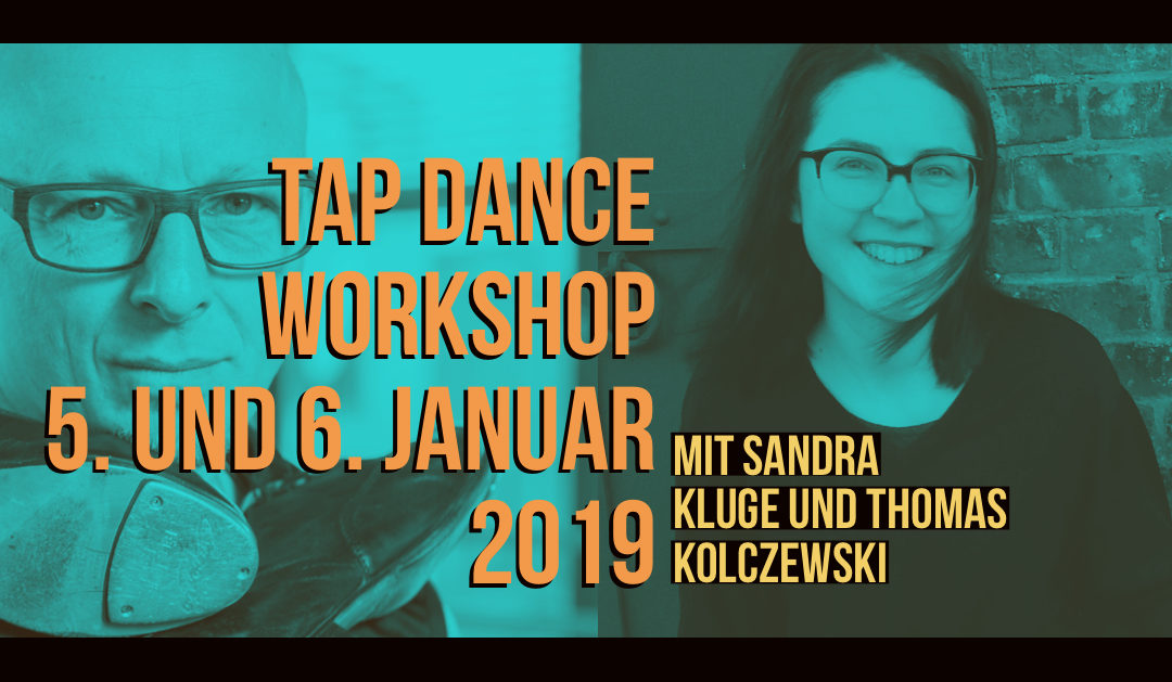 Tap Dance Workshop 5./6. Jan